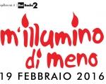 Edition 2016 of the awareness campaign on energy saving M'illumino di meno (I enlighten me less)